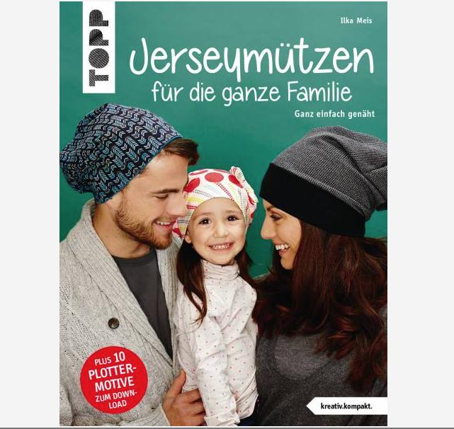 TOPP - Topp - Jerseymützen für die ganze Familie - Einfach genäht - Ilka Meis