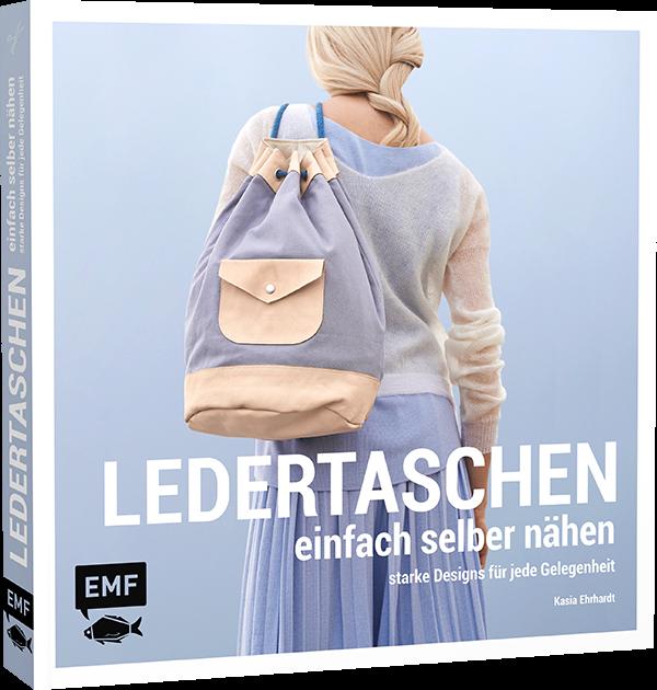 EMF - Ledertaschen einfach selber nähen - starke Designs für jede Gelegenheit von Kasia Ehrhardt